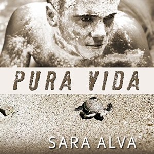 Audiobook Review: Pura Vida by Sara Alva