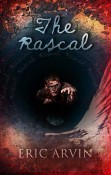 Excerpt and Giveaway: The Rascal by Eric Arvin