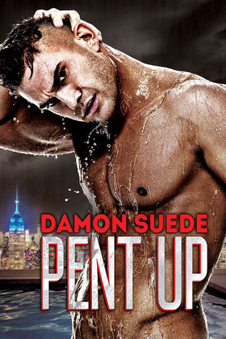 Review: Pent Up by Damon Suede