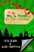 Review: Will & Patrick Do the Holidays by Leta Blake and Alice Griffiths
