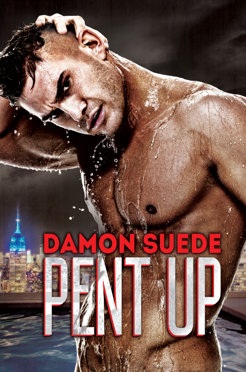Excerpt and Giveaway: Pent Up by Damon Suede
