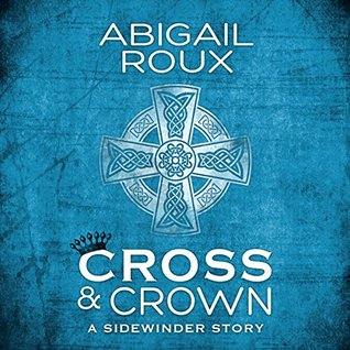 Audiobook Review: Cross & Crown by Abigail Roux