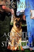 Review: A Gentle Kind of Strength by Kendall McKenna