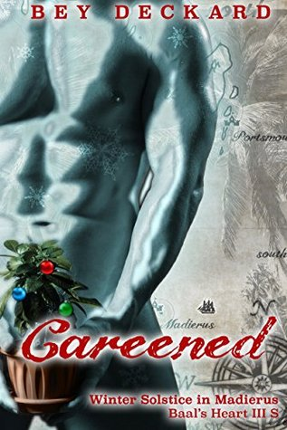 Review: Careened: Winter Solstice in Madierus by Bey Deckard