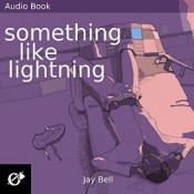 Audiobook Review: Something Like Lightning by Jay Bell
