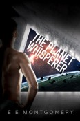 Review: The Planet Whisperer by E.E. Montgomery