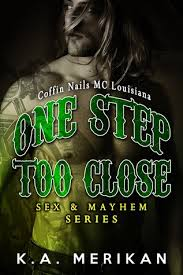 Review: One Step Too Close: Coffin Nails MC Louisiana by K.A. Merikan
