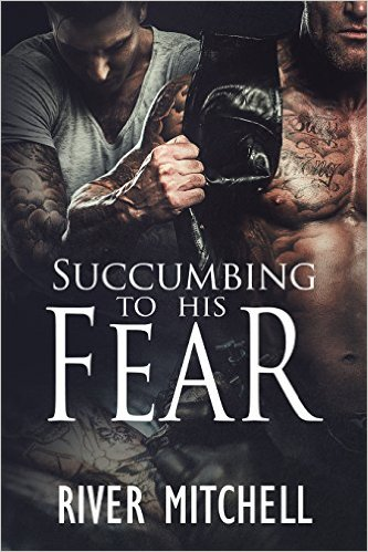 Excerpt: Succumbing to His Fear by River Mitchell