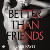 Audiobook Review: Better Than Friends by Lane Hayes