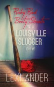 Ruby Red booty Shorts and a Louisville Slugger