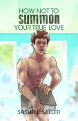 Review: How Not To Summon Your True Love by Sasha L. Miller