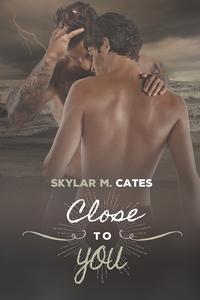 Review: Close to You by Skylar M. Cates