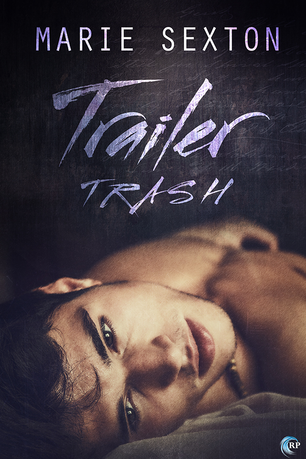 Guest Post and Giveaway: Trailer Trash by Marie Sexton