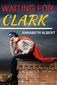 Review: Waiting for Clark by Annabeth Albert