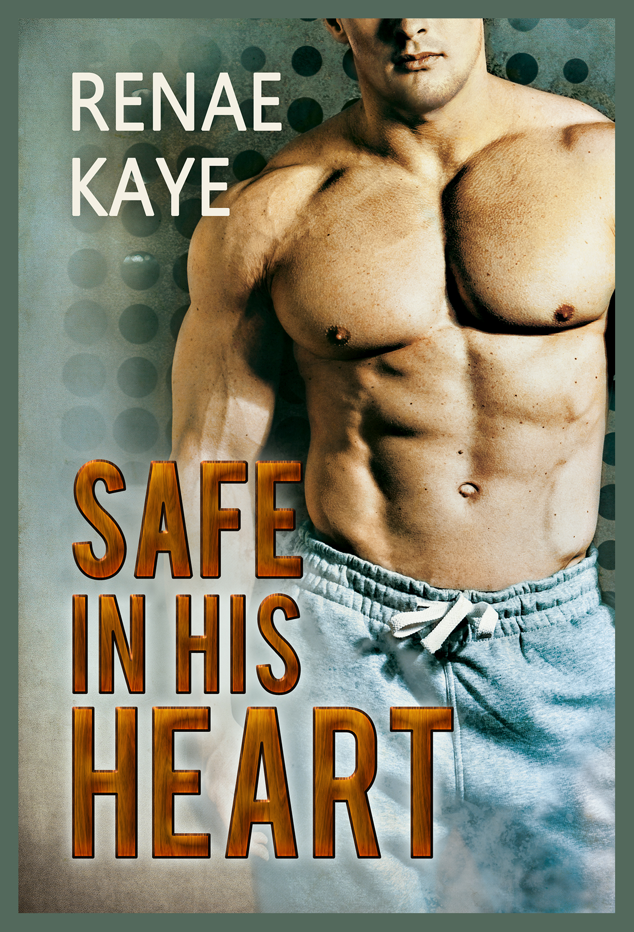 Guest Post and Giveaway: Safe in His Heart by Renae Kaye