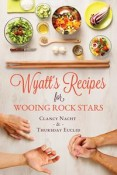 Wyatt's Recipe for Wooing Rock Stars