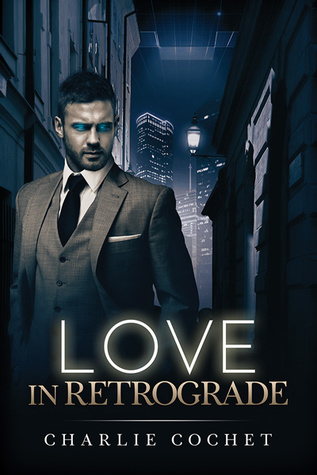 Review: Love in Retrograde by Charlie Cochet