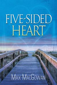Review: Five-Sided Heart by Max MacGowan