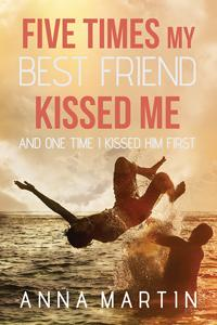 Review: Five Times My Best Friend Kissed Me by Anna Martin