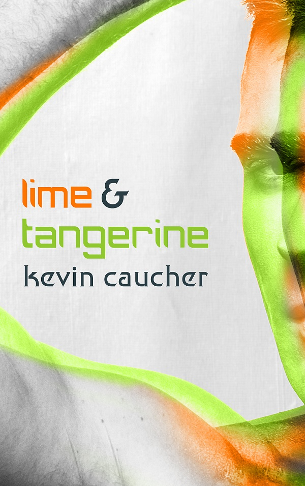 Guest Post and Giveaway: Lime and Tangerine by Kevin Caucher