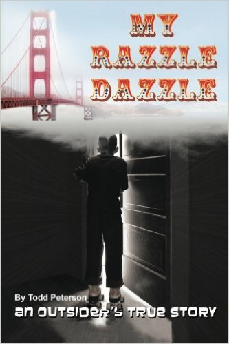 Review: My Razzle Dazzle: An Outsider's True Story by Todd Peterson