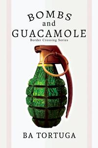 Review: Bombs and Guacamole by B.A. Tortuga