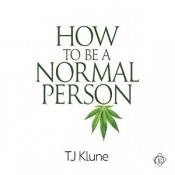 Audiobook Review: How to Be a Normal Person by T.J. Klune