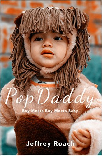 Review: PopDaddy: Boy Meets Boy Meets Baby by Jeffrey Roach