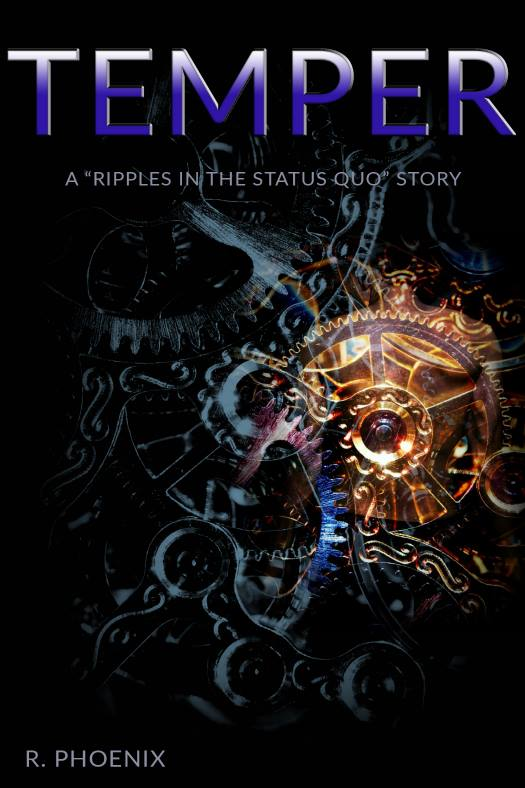 Guest Post and Giveaway: Temper: A Ripples in the Status Quo Story by R. Phoenix