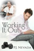 Review: Working It Out by P.J. Nevada