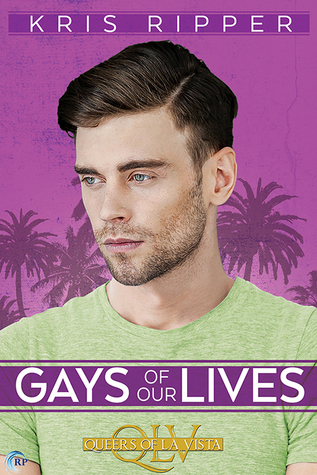 Review: Gays of Our Lives by Kris Ripper
