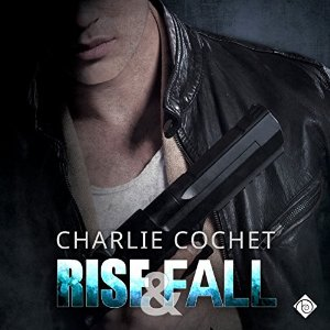 Audiobook Review: Rise & Fall by Charlie Cochet