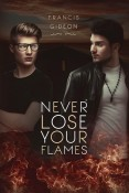 Review: Never Lose Your Flames by Francis Gideon