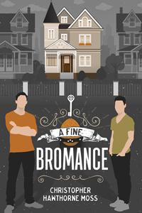 Review: A Fine Bromance by Christopher Hawthorne Moss