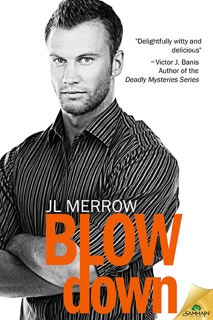 Guest Post and Giveaway: Blow Down by J.L. Merrow