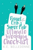 Review: Daniel & Erik's Super Fab Ultimate Wedding Checklist by K.E. Belledonne