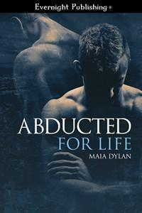 Review: Abducted for Life by Maia Dylan