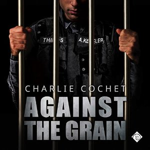 Audiobook Review: Against the Grain by Charlie Cochet
