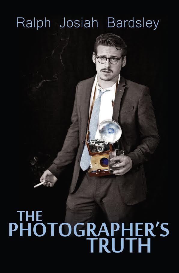 Interview and Giveaway: The Photographer's Truth by Ralph Josiah Bardsley