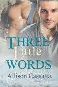 Review: Three Little Words by Allison Cassatta