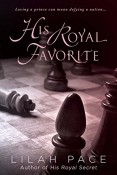 Excerpt: His Royal Favorite by Lilah Pace