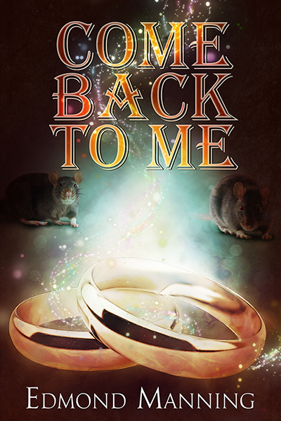 Excerpt: Come Back To Me by Edmond Manning