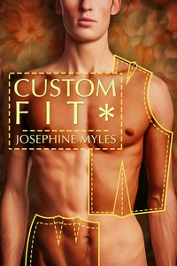 Guest Post and Giveaway: Custom Fit by Josephine Myles