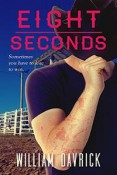 Review: Eight Seconds by William Davrick