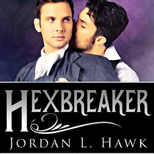 Audiobook Review: Hexbreaker by Jordan L. Hawk