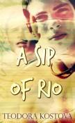 A Sip of Rio by Teodora Kostova