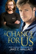 Buddy Review: A Chance For Us by Jake C. Wallace
