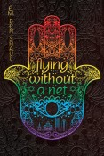 Guest Post and Giveaway: Flying Without a Net by E.M. Ben Shaul