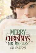 Guest Post and Giveaway: Merry Christmas, Mr. Miggles by Eli Easton