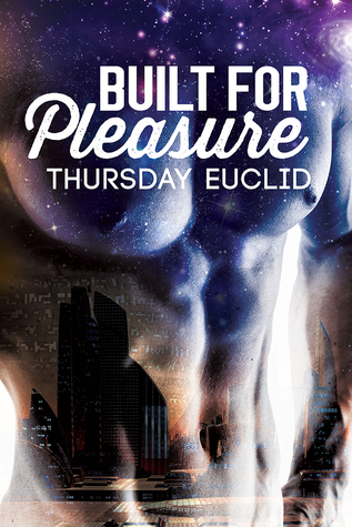 Review: Built for Pleasure by Thursday Euclid